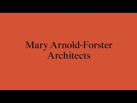 New Architects 4: Mary Arnold-Forster Architects