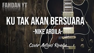 Ku Tak Akan Bersuara - Nike Ardila | Cover Adlani Rambe [Lirik]