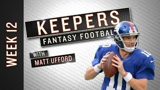 Keepers: Week 12 Fantasy Football Advice