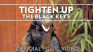 The Black Keys - Tighten Up [Official Music Video]