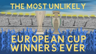 One of the most unlikely European Cup winners ever