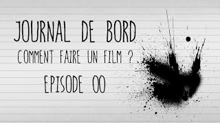 Comment faire un film ? Journal de bord - 00