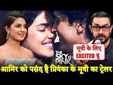 Aamir Khan PRAISES Priyanka Chopra's The Sky Is Pink Trailer Mp3