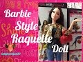 2015 Style Barbie - Raquelle Doll Review✨