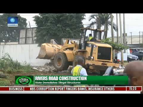 News Across Nigeria: Rivers State Demolishes Illegal Structures