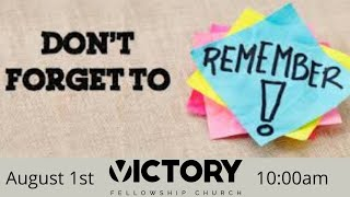 Victory Fellowship 8 1 21 Don't forget to Remember
