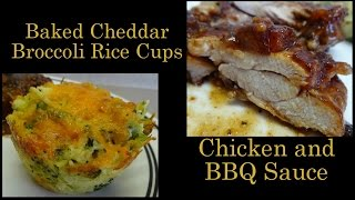 Baked Cheddar Broccoli Rice Cups And Baked Bbq Chicken - With Yoyomax12