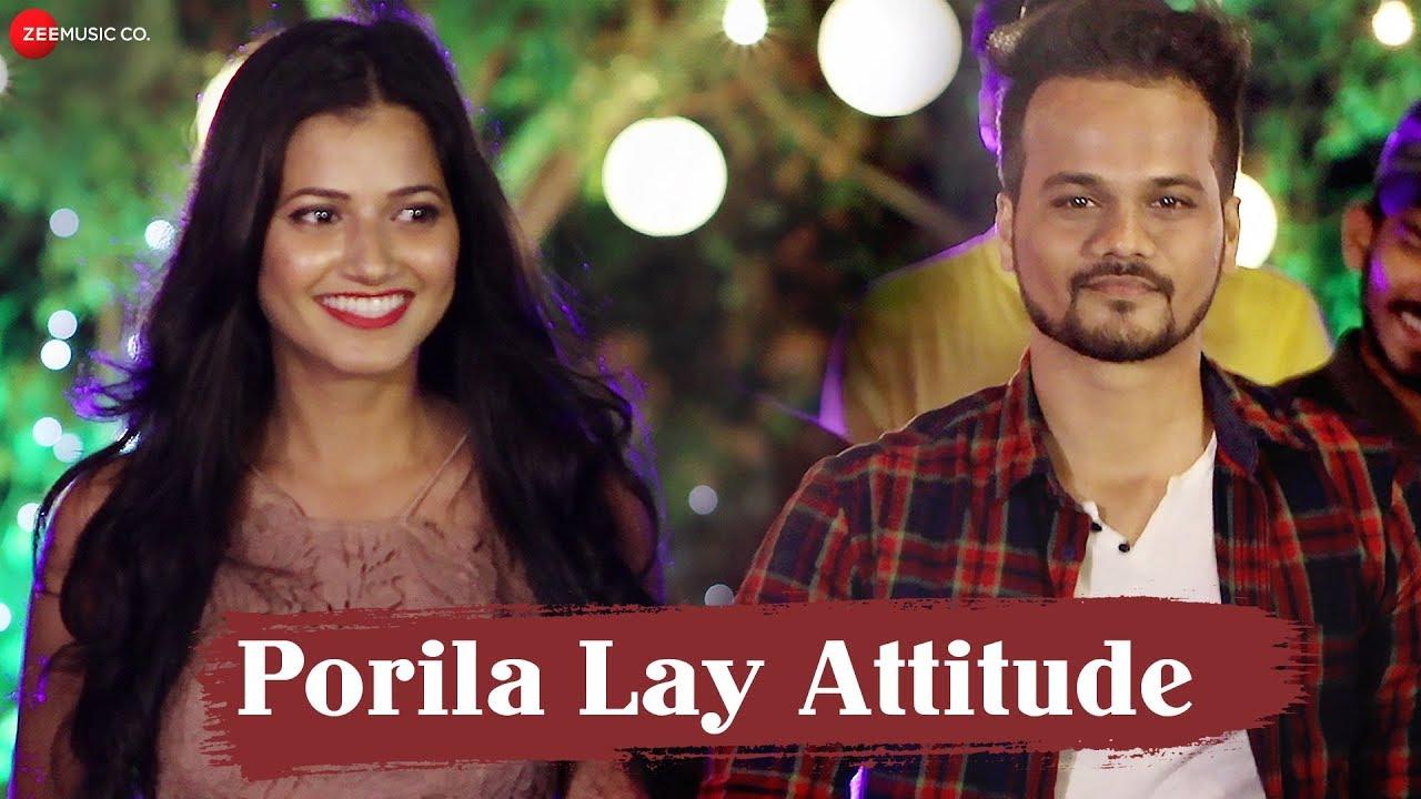 Download Porila Lay Attitude - Official Music Video | Nikita Sawant | Rohit Raut | Nitin R Chavan