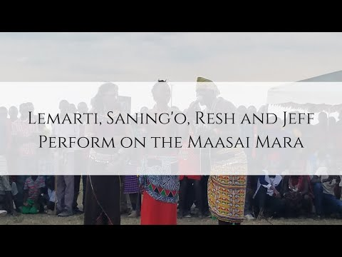 Lemarti, Saning'o, Resh and Jeff Perform on the Maasai Mara