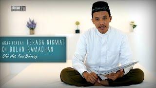 Agar Ibadah Terasa Nikmat di Bulan Ramadhan oleh Ustadz Fauzi Bahreisy | Ceramah Singkat Ramadhan