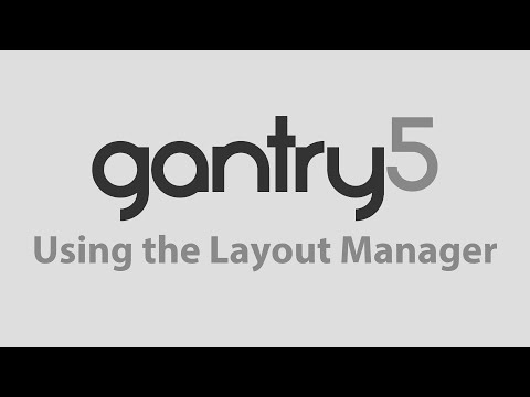 Gantry 5: Using The Layout Manager