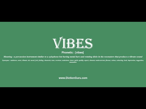 vibes: Pronounce vibes with Meaning, Phonetic, Synonyms and Sentence Examples