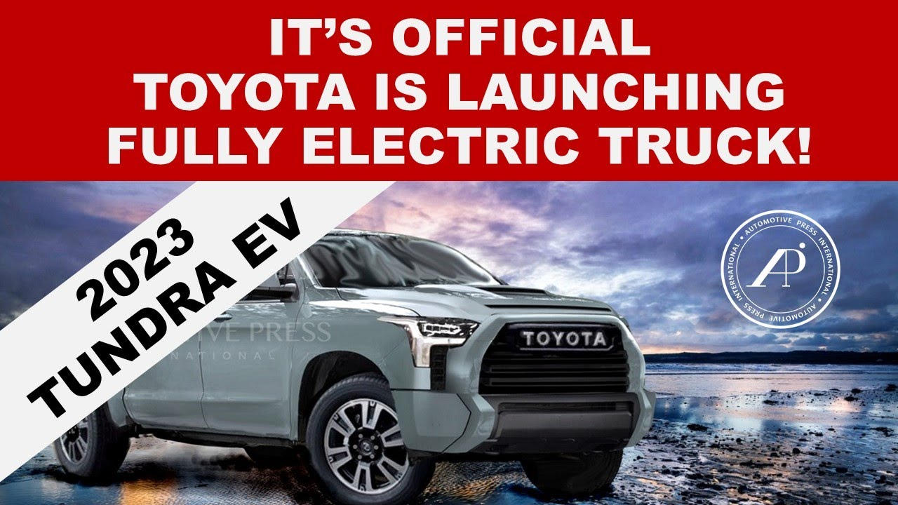 IT'S OFFICIAL! FULLY ELECTRIC TOYOTA PICKUP TRUCK COMING! - 2023 TOYOTA TUNDRA EV?