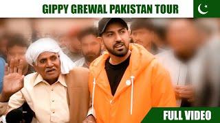 Gippy Grewal Pakistan Tour ( Full Video ) Gippy Grewal | Pakistan | Nankana Sahib | Panja Sahib