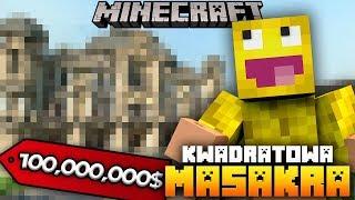 KWADRATOWA MASAKRA: Mój nowy dom za 100 MILIONÓW!!!