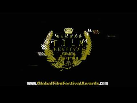 Global Film Festival Awards - Early November 2017 Edition - Official Selections.
