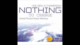 James Holden Feat. Julie Thompson - Nothing to change (Grand Picture House Mashup)