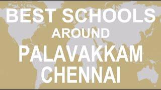 Best Schools around Palavakkam Chennai   CBSE, Govt, Private, International | Edu Vision