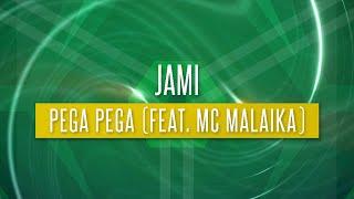 Jami - Pega Pega (feat. MC Malaika) [PLEK044] (Official Lyric Video)