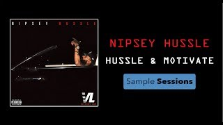 Sample Sessions - Episode 20: Hussle & Motivate - Nipsey Hussle
