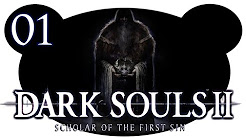 Let's Play Dark Souls 2 Scholar of the First Sin