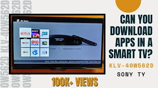 Can you download apps in a Smart TV? |  KLV-40W562D | 40 Inches | Sony TV