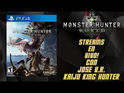 Streams Con Jose V.R. Monster Hunter World PS4 #1
