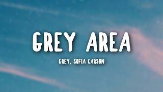 Grey, Sofia Carson - Grey Area (Lyrics) YouTube Videos