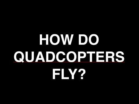 How Do Quadcopters Fly?
