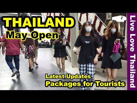 Thailand may Open | Packages for Tourists | Latest Updates #livelovethailand
