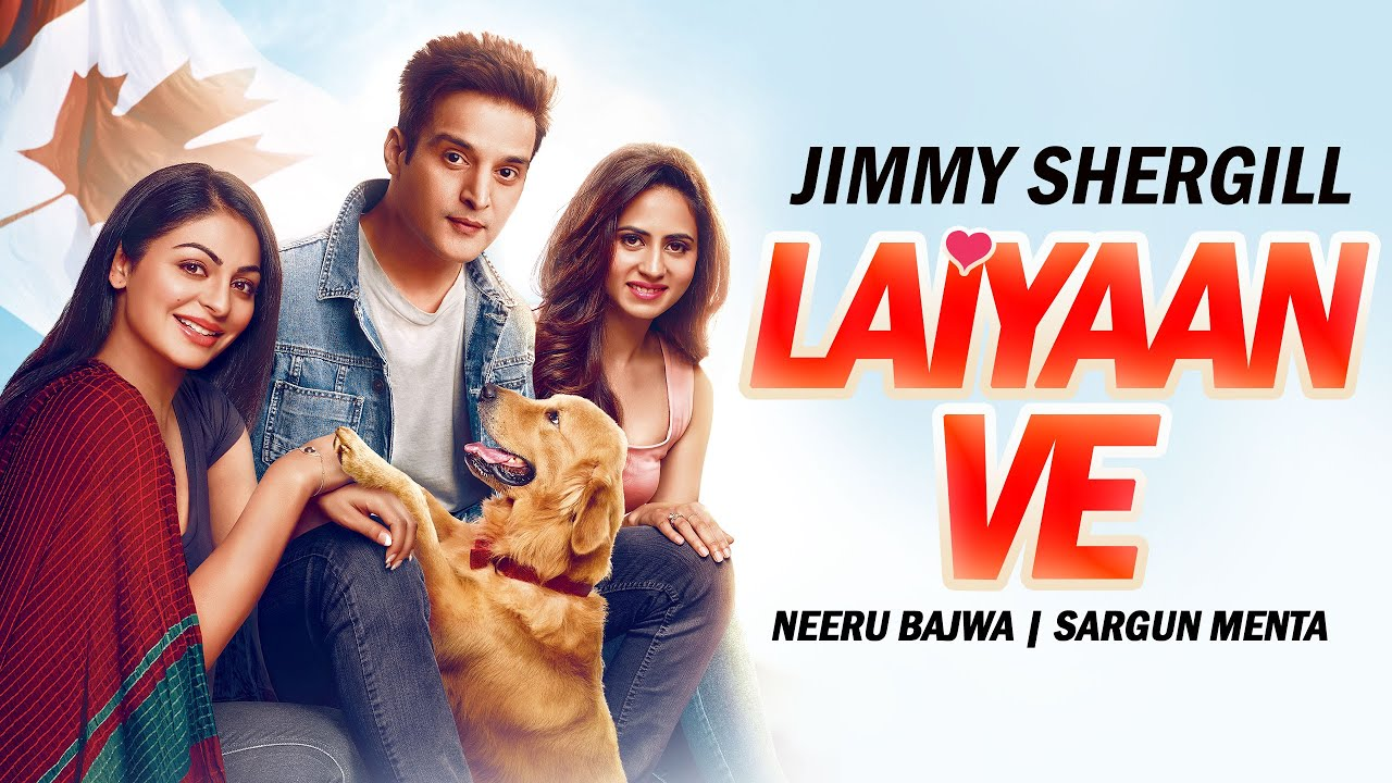Laiyaan Ve (VO Video) | Neeru Bajwa | Sargun Menta | Jimmy Shergill | Latest Punjabi Songs 2020