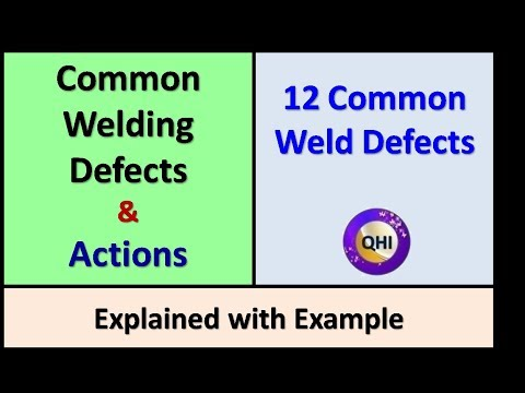 Common Weld Defects and Actions – Explained elaborately