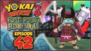 Yo-Kai Watch 2 Bony Spirits / Fleshy Souls - Episode 42 | Back To The Yo-Kai World!