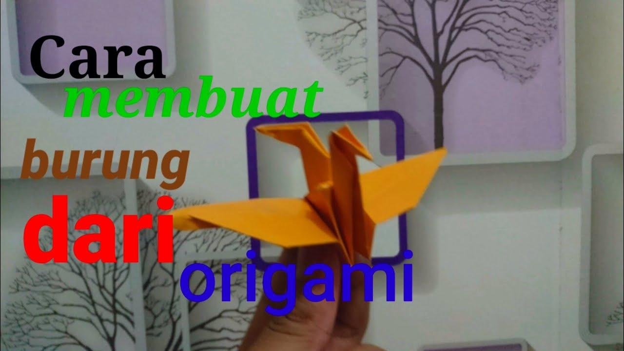 Cara Membuat burung dari kertas origami Dengan mudah - YouTube