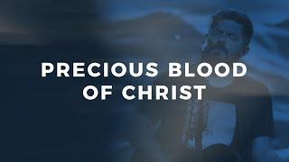Download Precious Blood of Christ - Josh Baldwin Mp3 and Videos