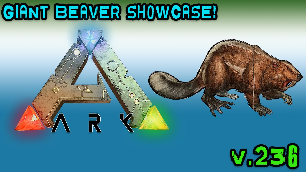 Ark survival evolved giant beaver showcase castoroides youtube malvernweather
