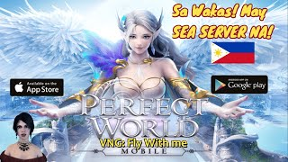 Perfect World M (SEA) Sa Wakas! Open World MMORPG  Gameplay Review Ph