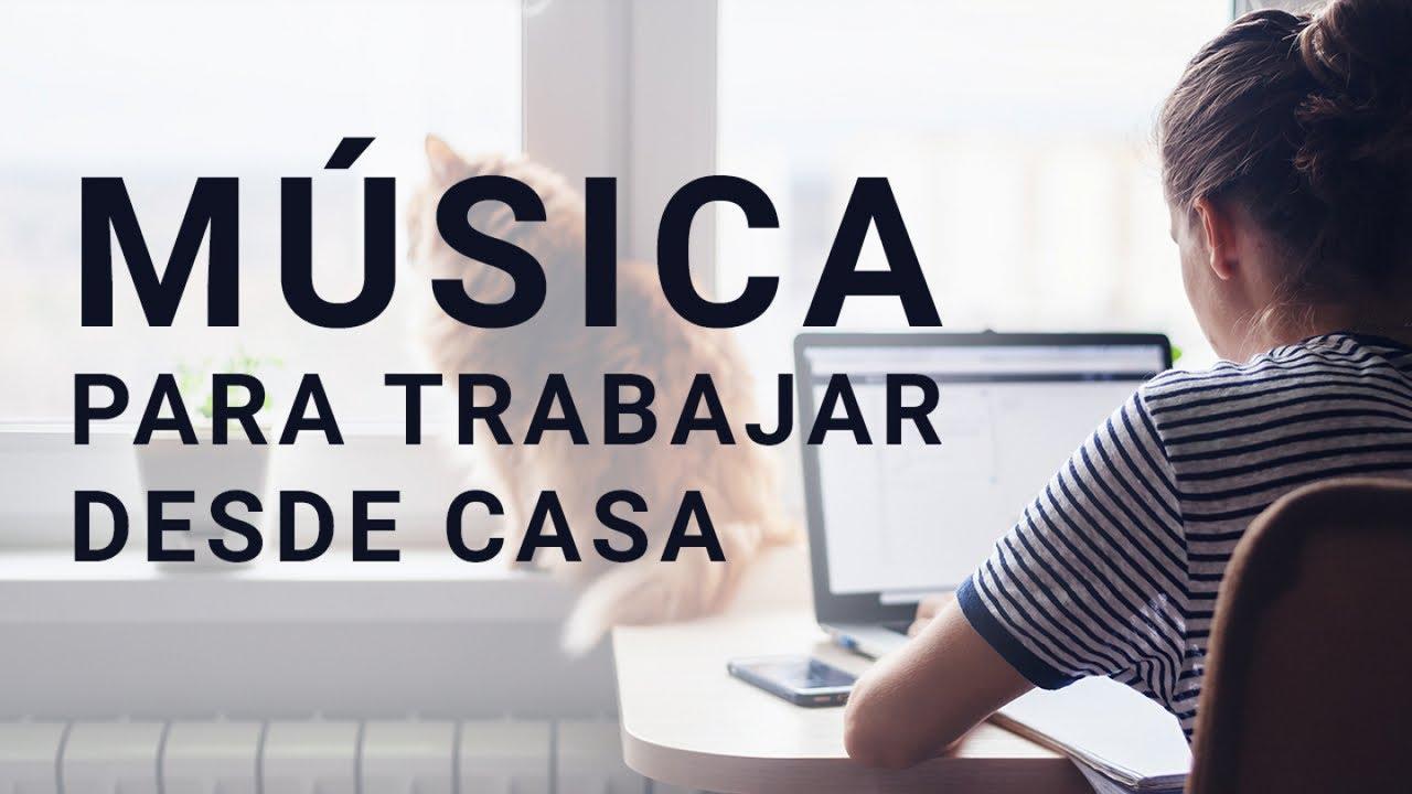Música Para Trabajar Desde Casa Youtube
