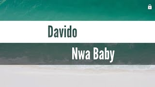 Davido - Nwa Baby (Lyrics Video)