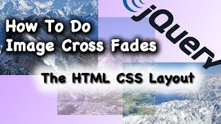 CSS Layout JQuery Image Cross Fade Animation Tutorial