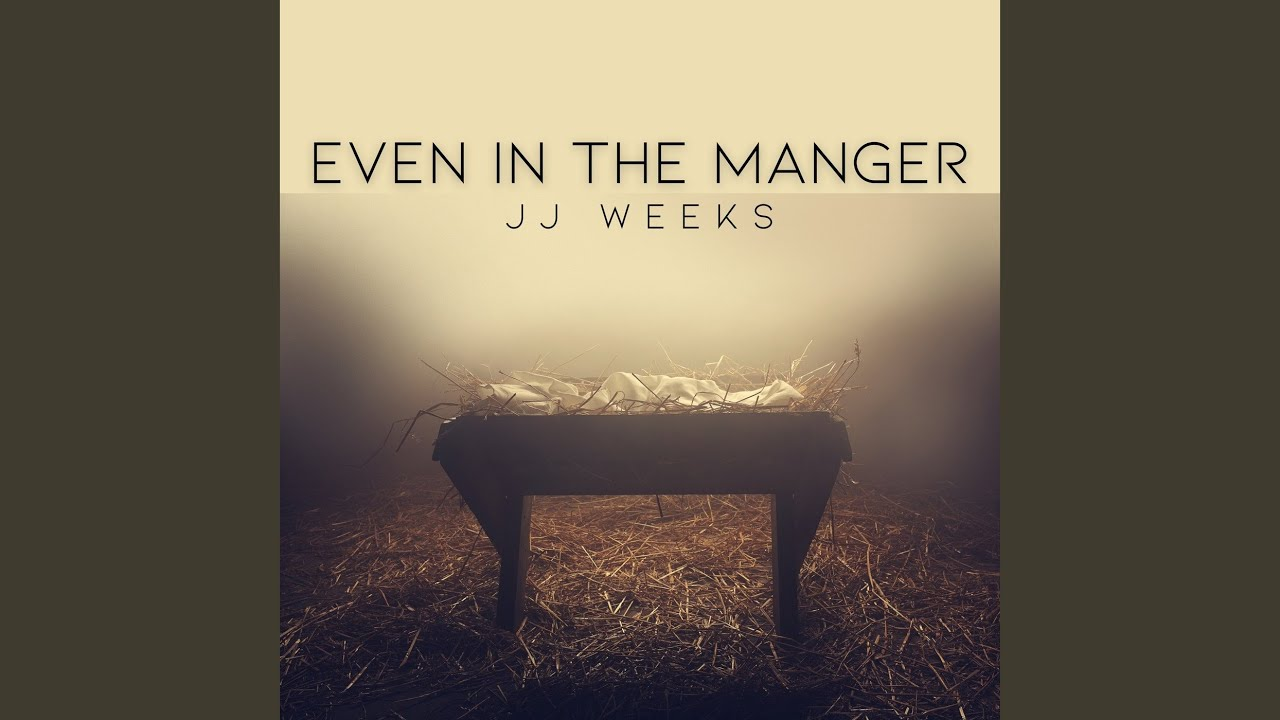 Even In the Manger