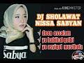 Dj Deen Assalam Sholawat  - Nisa Sabyan