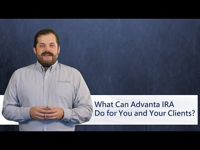 What Can Advanta IRA Do for You and Your Clients?