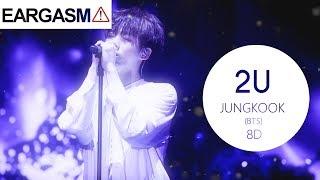 Video ⚠️BTS (방탄소년단) JUNGKOOK - 2U [8D USE HEADPHONE] 🎧 download MP3, 3GP, MP4, WEBM, AVI, FLV Juni 2018
