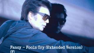 Fancy Fools Cry Extended Version F