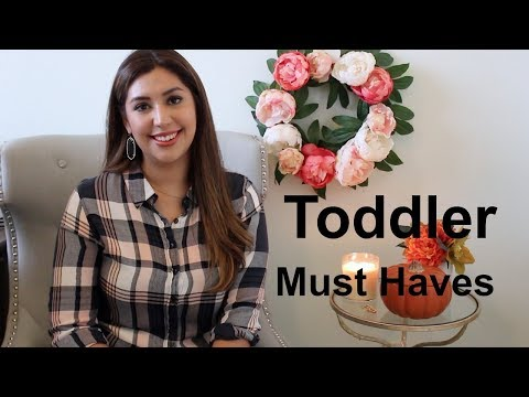 MY Toddler Must Haves for a 2 year old!!