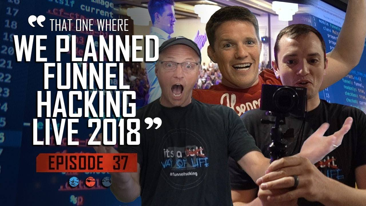 That one where we planned Funnel Hacking Live 2018... Funnel Hacker TV Episode 37