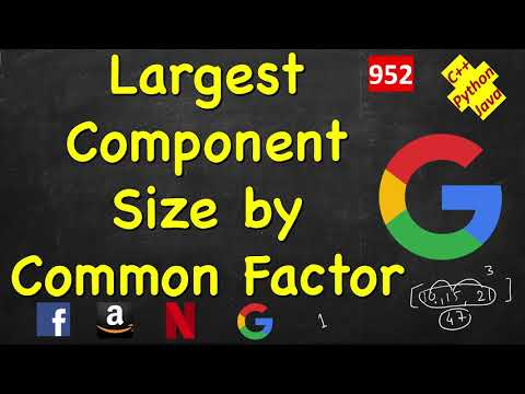 Largest Component Size by Common Factor | LeetCode 952 | C++, Java, Python