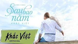 (Lyrics Video) Sau Bao Năm - Khắc Việt