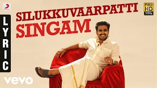 Silukkuvarupatti Singam - Title Track Tamil Lyric | Vishnuu Vishal | Leon James